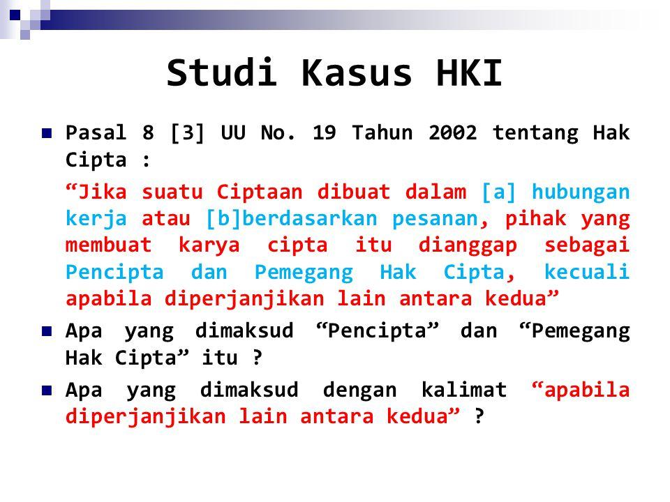 Studi Kasus HKI Pasal 8 [3] UU No. 19 Tahun 2002 tentang Hak Cipta :